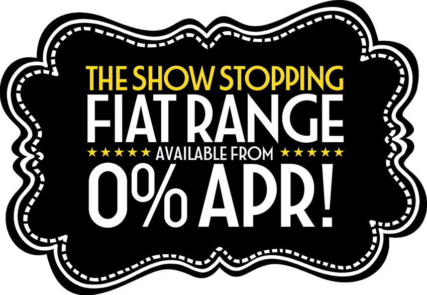 0% APR on the Show Stopping Fiat Range