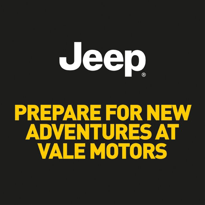 Jeep - Prepare for new adventures at Vale Motors